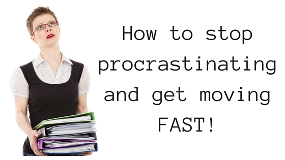 How to stop procrastinating and get moving